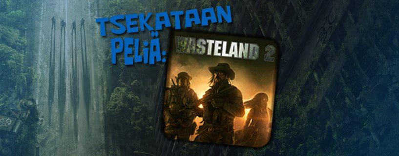 Tsekataan peliä: Wasteland 2